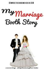 My Marriage Booth Story by SweetCookiess18