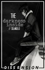 The darkness inside by dissension