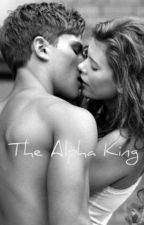 The Alpha King by romantic4eva