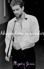 Ahogándome en su adiós (Pablo Alborán)*EDITANDO* by itsmarylingarcia