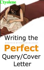 Writing the perfect query/cover letter by Ctyolene