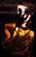 Creepypasta: Masky's inner warrior by chloethekiller72
