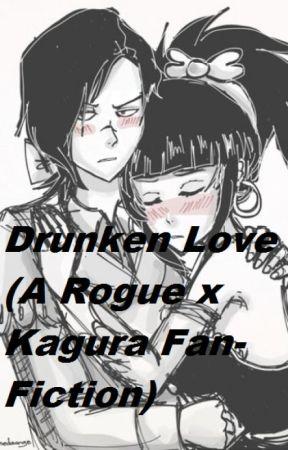Drunken Love (A Rogue x Kagura Fan-Fiction) by FireFistAceFan