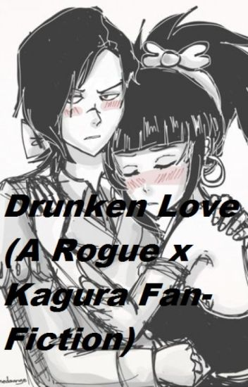 Drunken Love (A Rogue x Kagura Fan-Fiction)