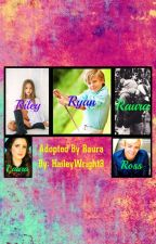 Adopted By Raura {Raura/R5 Fanfic} by 1SmileEveryday