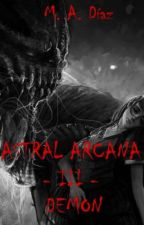 Astral Arcana III - Demon - CORRIGIENDO by madWriter34