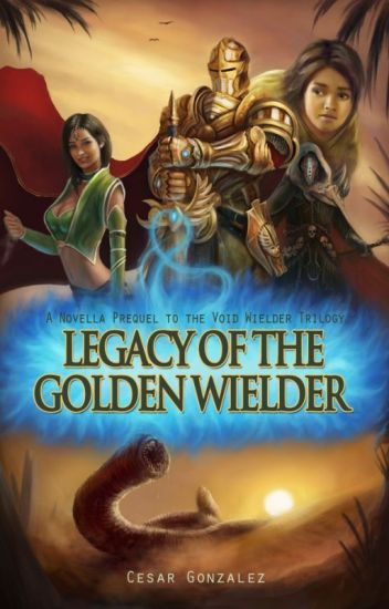 Legacy of the Golden Wielder