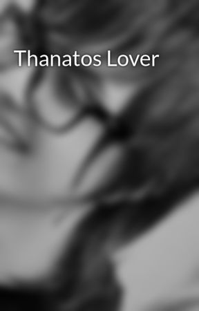 Thanatos Lover by NightWillG
