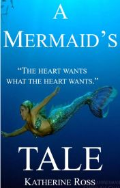 A Mermaid's Tale by WritingMyPassion