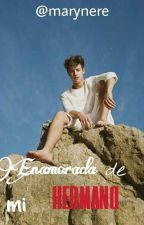 Enamorada de mi hermano (Cameron Dallas y tu). by marynere