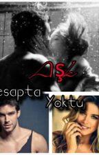 Aşk Hesapta Yoktu by sonsuz_mutluluk4