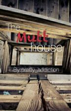 The mutt house by and_to_what_end