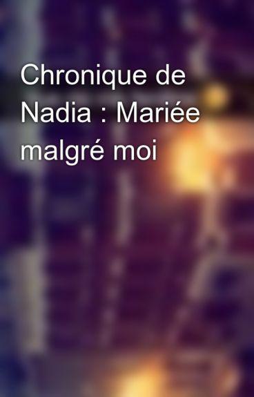 Chronique de Nadia : Mariée malgré moi