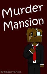Murder Mansion by SquirrelNova