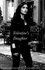 Valentine's Daughter by lil-shadowhunter-