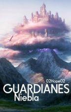 Guardianes: Niebla by 02Hope02
