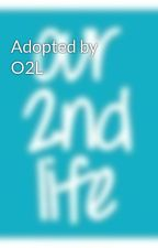 Adopted by O2L by O2LFanforever782