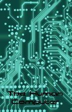 The Human Computer by AngekTheDark