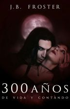 300 años de vida y contando... by JBFroster