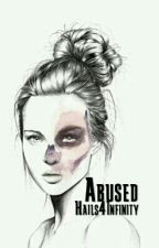 Abused(COMPLETE) by haileywhitby