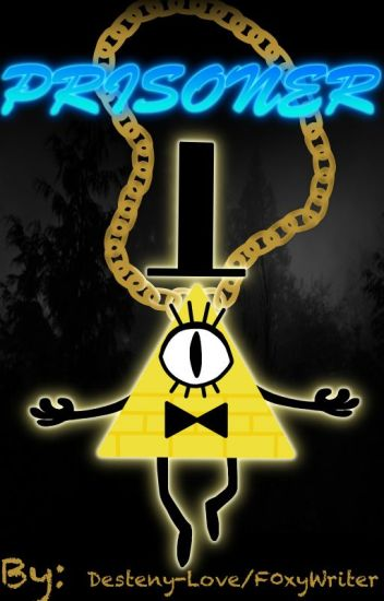 Bill Cipher X Reader:Prisoner