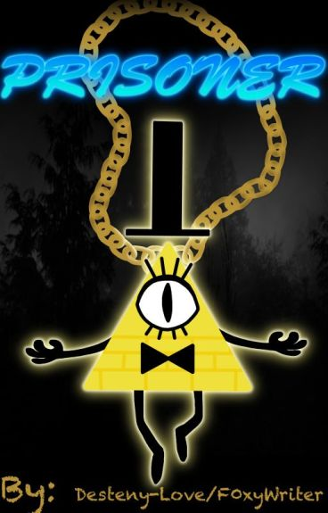 Bill Cipher X Reader:Prisoner