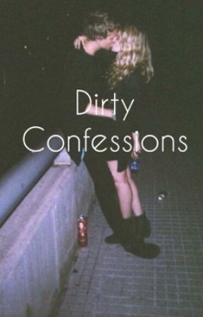 Dirty confessions by lilly737323