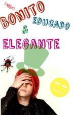 Bonito, Educado y Elegante |Frerard| by niaqeeti
