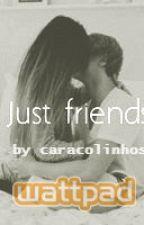 Just friends | h.s| by Caracolinhos1D
