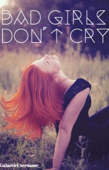 Bad Girls Don't Cry[ON HOLD]