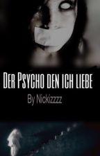 Der Psycho den ich liebe™ by Nickizzzz