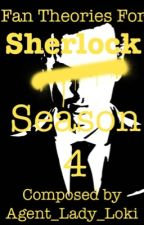 Fan Theories For Sherlock Season 4 by Agent_Lady_Loki