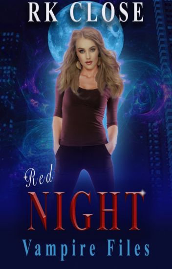 RED NIGHT ~ VAMPIRE FILES TRILOGY (Book 1)
