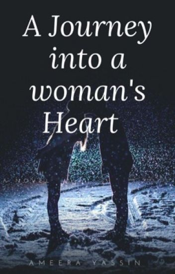 A journey into a woman's heart...