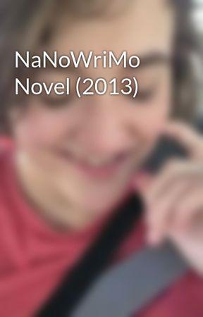 NaNoWriMo Novel (2013) by KJAlexander