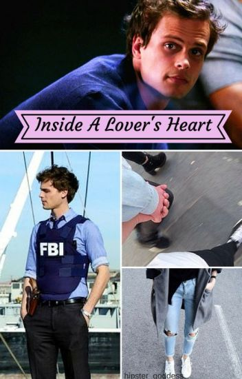 Inside A Lover's Heart (Criminal Minds Fanfic)