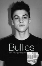 Bullies- A Dolan,Magcon,and O2L story! by Morganespinosa260