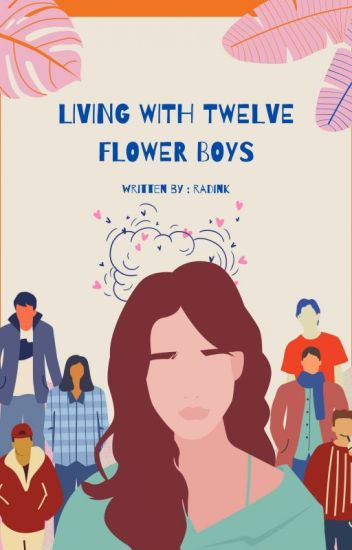 Living with 12 Flower Boys