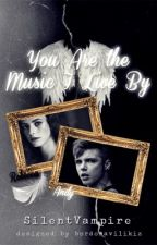 You Are The Music I Live By by SilentVampire