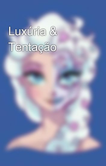 Luxúria & Tentação