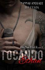Tocando Ethan - Série Fifty Nine Black Roses#1 - Nannah Andrade e Luh Costa by Nannah_E_Luh