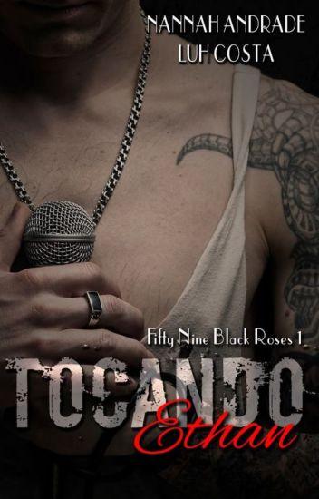 Tocando Ethan - Série Fifty Nine Black Roses#1 - Nannah Andrade e Luh Costa