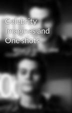 Celebrity Imagines and One shots by ImaginationInABlog