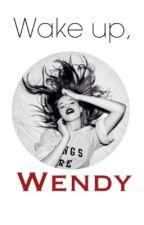 Wake up, Wendy by novalone
