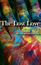 The Lost Love by SkipTootheloo
