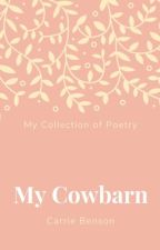 My Cowbarn {Poetry} by Cowbarn15