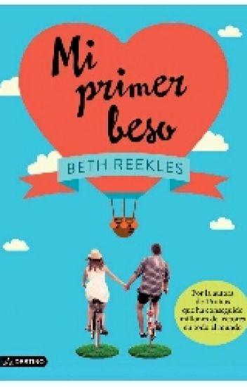 Mi Primer Beso - Beth Reekles