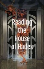 Reading the House of Hades (Percy Jackson Fanfiction) by MusickZoe