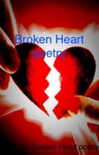 Broken heart poetry by Goldenheartpoetry