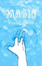 The Magic - Series 2 {HarryPotter} by FlowerGarden28